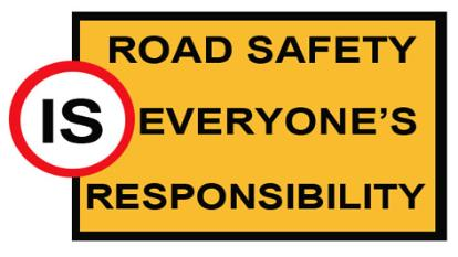 Road Safety Is everyones responsiblity